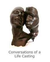 Conversations of a Life Casting Series Project coming soon